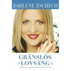 Zschech, Darlene : Gränslös lovsång
