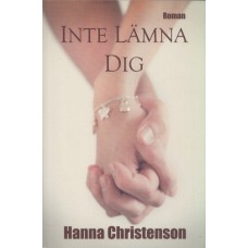 Christenson, Hanna: Inte lämna dig