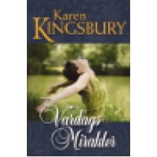 Kingsbury, Karen: Vardagsmirakler