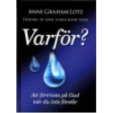 Graham Lotz, Anne : Varför?
