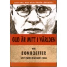 Lande, Melin, Sjöholm (red) : Gud är mitt i världen - om Bonhoeffer och hans relevans idag