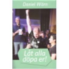 Wärn, Daniel : Låt alla döpa er