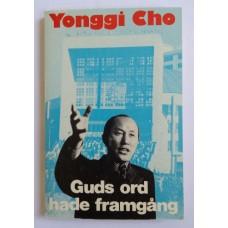 Cho, David Yonggi (tid Paul) : Guds ord hade framgång