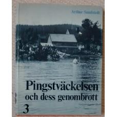 Sundstedt, Arthur: Pingstväckelsen 3: Pingstväckelsen och dess genombrott