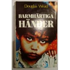 Wead Douglas R. : Barmhärtiga händer
