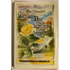 Arnold, Francena H. : När han kommer över bergen