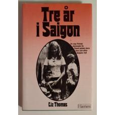 Thomas, Liz: Tre år i Saigon