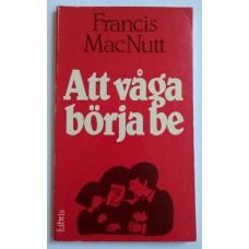 MacNutt, Francis : Att våga börja be