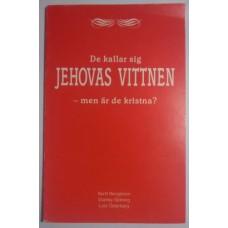 Bengtsson o Österberg : De kallar sig Jehovas vittnen - men är de kristna?