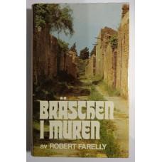 Farelly Robert : Bräschen i muren