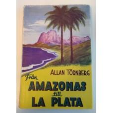 Törnberg, Allan : Från Amazonas till La Plata