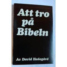 Hedegård, David: Att tro på Bibeln