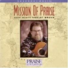 Brown, Scott Wesley : Mission of praise