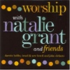 Grant, Natalie : Worship with Natalie Grant
