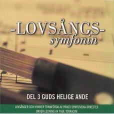 Prags symfoniorkester: Lovsångssymfonin - 3 Guds helige Ande