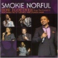Norful, Smokie : How I got over
