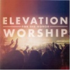 Elevation worship : For the honor