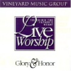 Vineyard : Glory & honor - touching the father's heart 17