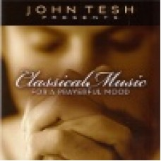 Tesh, John : Classical music for a prayerful mood