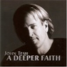 Tesh, John : A deeper faith