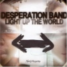 Desperation band : Light up the world