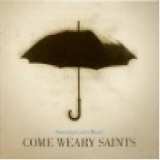 : Come weary saints