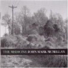 McMillan, John Mark : The medicine