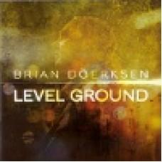 Doerksen, Brian : Level ground