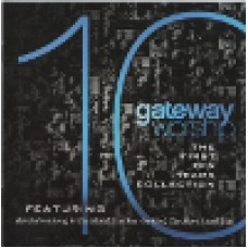 Gateway worship : The first ten years