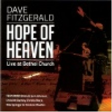 Fitzgerald, Dave : Hope of heaven - Live at Bethel Church
