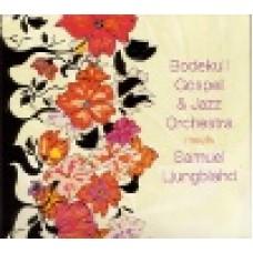 Bodekull Gospel & Jazz Orchestra : Bodekull GJO meets Samuel Ljungblahd