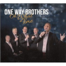 One way brothers : Oh what a time