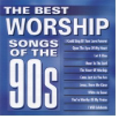 Various - Best worship songs of the... : The best worship songs of the 90s