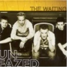Waiting, The : Unfazed