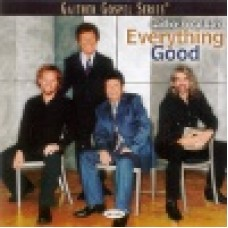 Gaither vocal band : Everything good