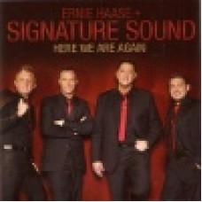 Ernie Haase & signature sound : Here we are again