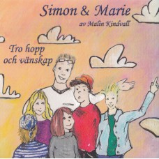 Simon & Marie: Tro, hopp och vänskap