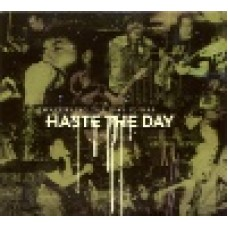 Haste the day : Concerning the way it was (3 CD)