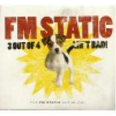 FM Static : 3 out of 4 ain't bad