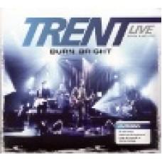Trent : Burn bright (CD + DVD)
