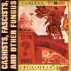 Crashdog : Cashists, fascists, and other fungus