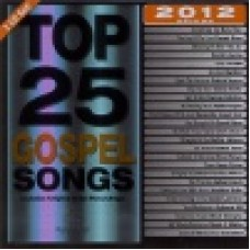 Various : Top 25 gospel songs 2012 edition