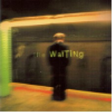 Waiting, The : The waiting