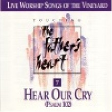 Vineyard : Hear our cry - touching the father's heart 7
