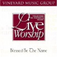 Vineyard : Blessed be the name - touching the father's heart 24