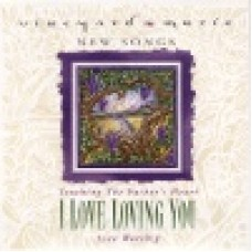 Vineyard : I love loving you - touching the father's heart 32