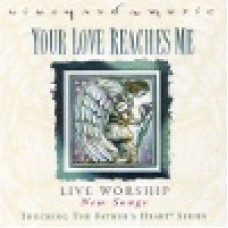 Vineyard : Your love reaches me - touching the father's heart 37