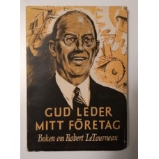 Lorimer, Albert: Gud leder mitt företag - boken om Robert LeTourneau