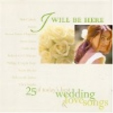 Various : I will be there - 25 of today´s best wedding songs
